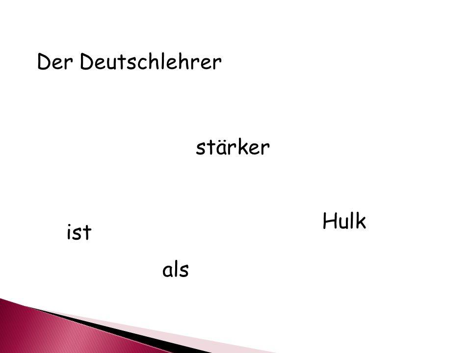 Der Deutschlehrer stärker ist Hulk als