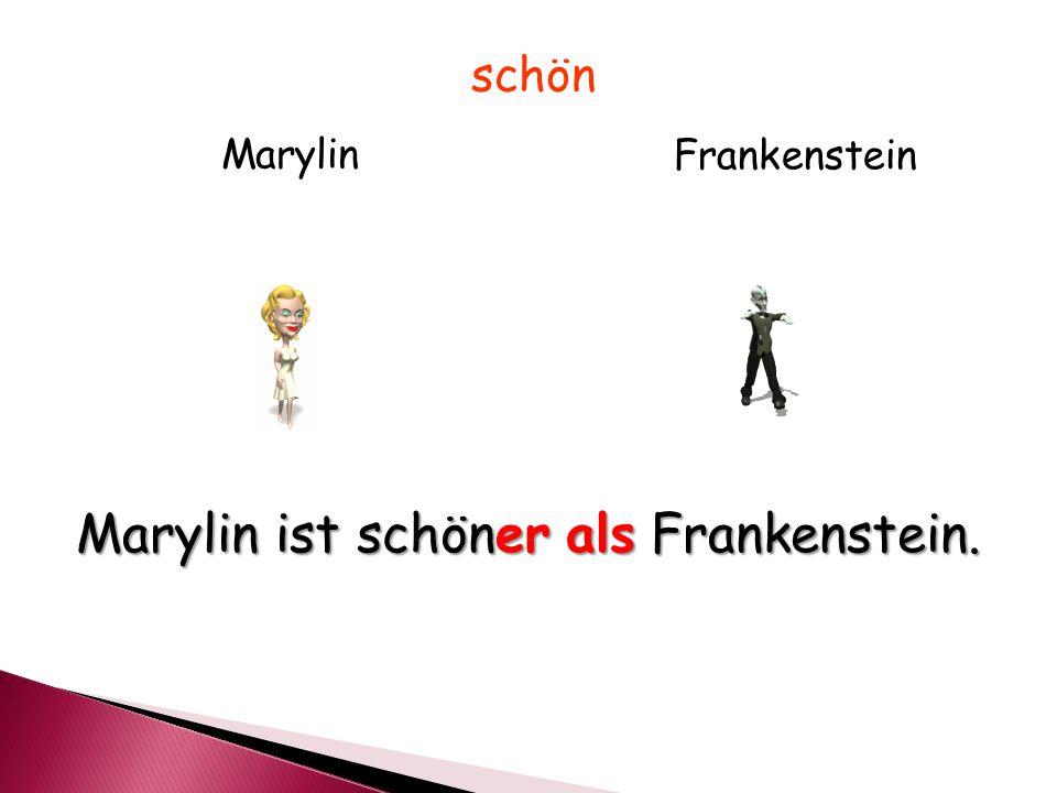 Marylin Frankenstein Marylin ist schöner als Frankenstein. schön