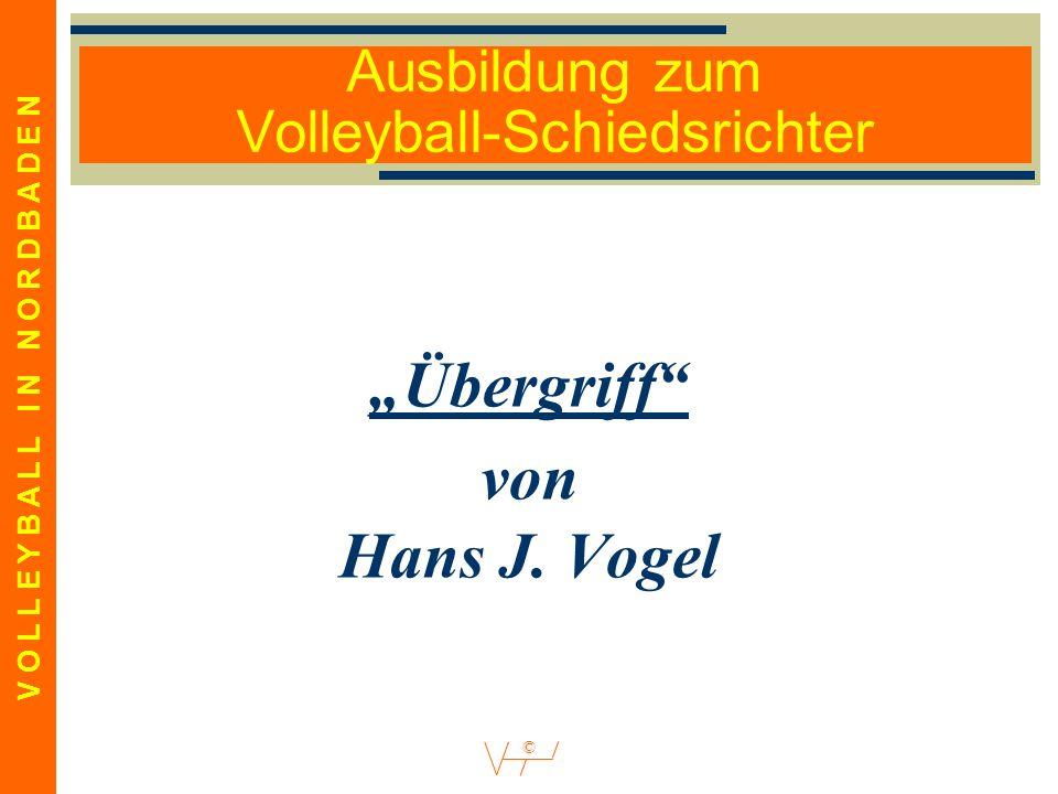 """V O L L E Y B A L L I N N O R D B A D E N © Ausbildung zum Volleyball-Schiedsrichter """"Übergriff von Hans J."""