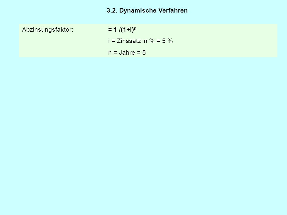 Abzinsungsfaktor:= 1 /(1+i) n i = Zinssatz in % = 5 % n = Jahre = 5 = 0,7835 * 5.000 € = 3.917 € (1.264 € Differenz) D.h., 5.000 € im Jahr 2014 haben heute einen Wert von 3.917 € bzw.