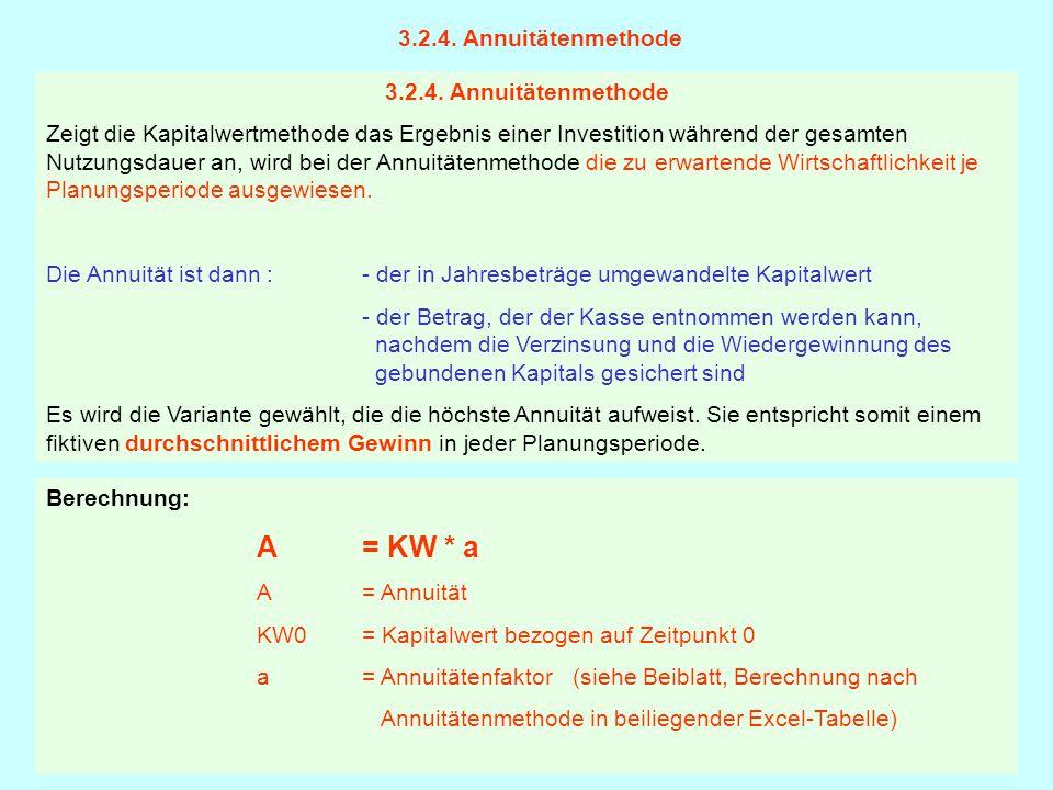 3.2.4. Annuitätenmethode Zeigt die Kapitalwertmethode das Ergebnis einer Investition während der gesamten Nutzungsdauer an, wird bei der Annuitätenmet