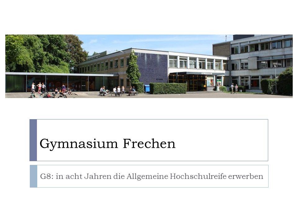 Gymnasium Frechen G8: in acht Jahren die Allgemeine Hochschulreife erwerben