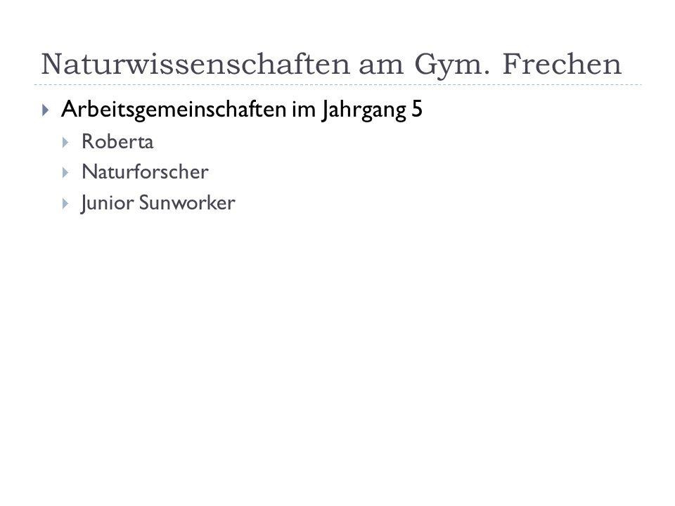 Naturwissenschaften am Gym. Frechen  Arbeitsgemeinschaften im Jahrgang 5  Roberta  Naturforscher  Junior Sunworker