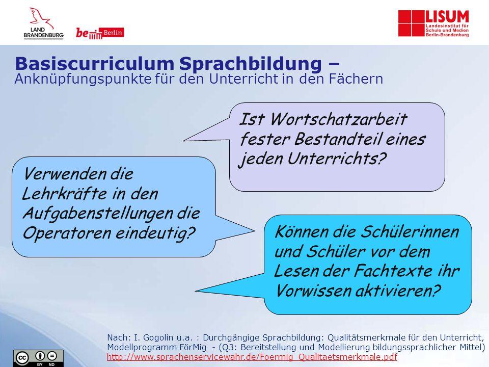 Basiscurriculum Sprachbildung – Anknüpfungspunkte für den Unterricht in den Fächern Verwenden die Lehrkräfte in den Aufgabenstellungen die Operatoren eindeutig.
