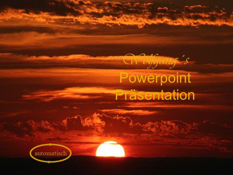 automatisch Wolfgang´s Powerpoint Präsentation