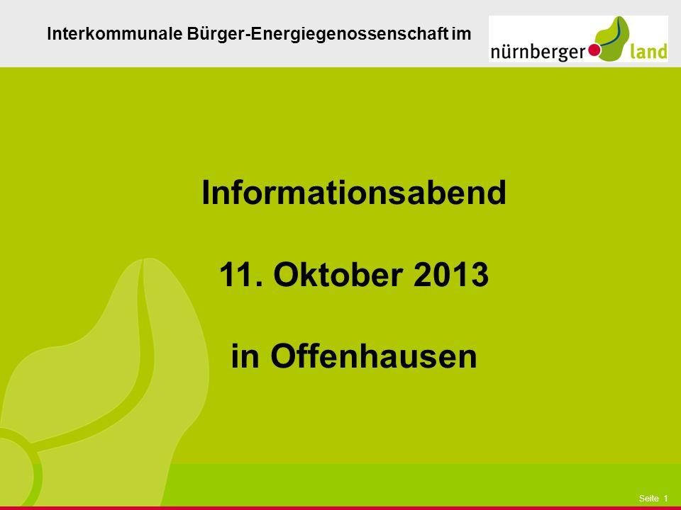 Präsentationstitel bzw. andere wichtige Informationen| Seite 1 Seite 1 Interkommunale Bürger-Energiegenossenschaft im Lauf, 8.11.2012 Informationsaben