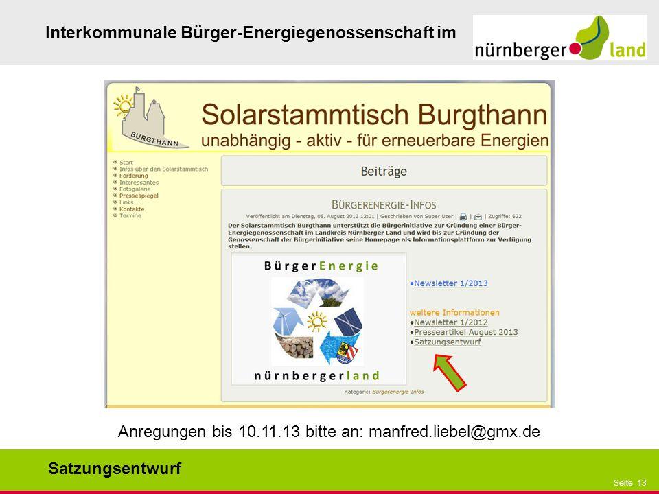 Präsentationstitel bzw. andere wichtige Informationen| Seite 13 Seite 13 Interkommunale Bürger-Energiegenossenschaft im Satzungsentwurf Anregungen bis