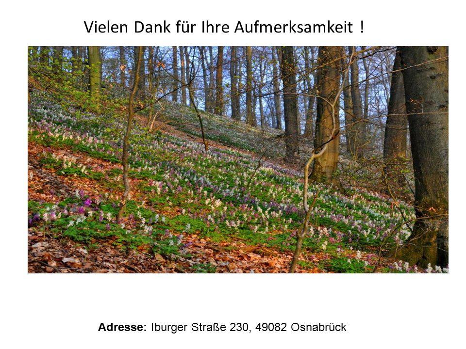 Vielen Dank für Ihre Aufmerksamkeit ! Adresse: Iburger Straße 230, 49082 Osnabrück