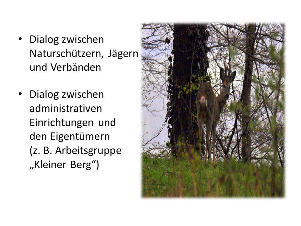 """Dialog zwischen Naturschützern, Jägern und Verbänden Dialog zwischen administrativen Einrichtungen und den Eigentümern (z. B. Arbeitsgruppe """"Kleiner B"""