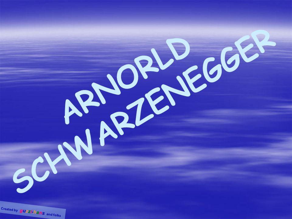 ARNORLD SCHWARZENEGGER