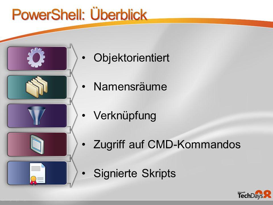 Objektorientiert Namensräume Verknüpfung Zugriff auf CMD-Kommandos Signierte Skripts