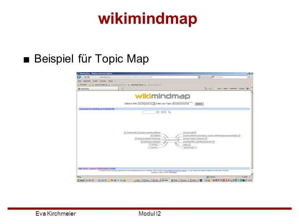 Eva Kirchmeier wikimindmap ■Online Anwendung, um Inhalte von wikis (speziell Wikipedia) als Mindmap zu generieren ■Stichworte in einer klar strukturierten Übersicht ■Um einen Überblick zu bekommen ■Open Source-Software Modul I2