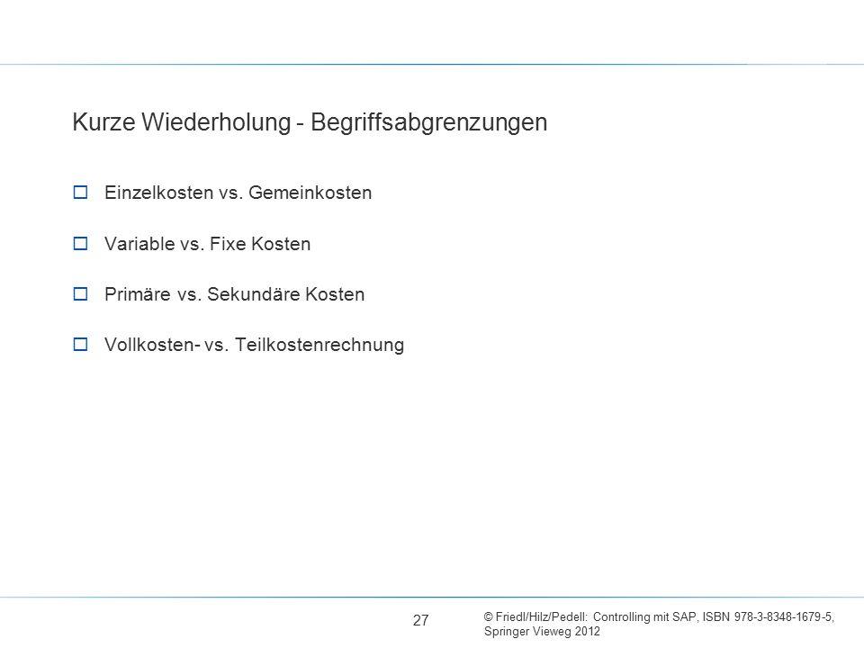 © Friedl/Hilz/Pedell: Controlling mit SAP, ISBN 978-3-8348-1679-5, Springer Vieweg 2012  Einzelkosten vs. Gemeinkosten  Variable vs. Fixe Kosten  P
