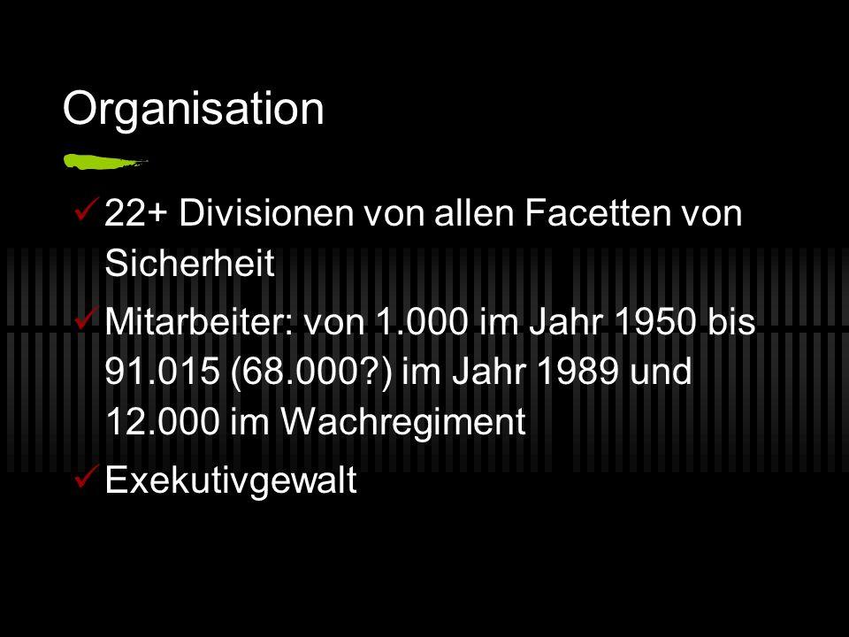 Organisation 22+ Divisionen von allen Facetten von Sicherheit Mitarbeiter: von 1.000 im Jahr 1950 bis 91.015 (68.000?) im Jahr 1989 und 12.000 im Wachregiment Exekutivgewalt