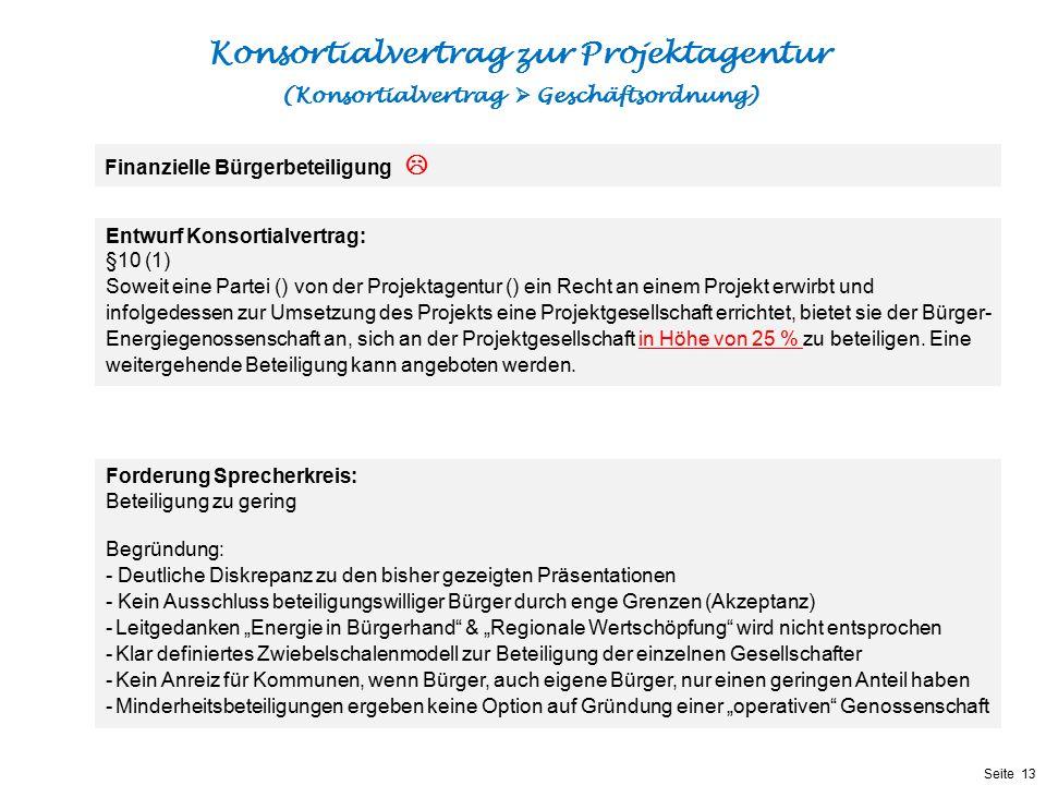 Präsentationstitel bzw. andere wichtige Informationen| Seite 13 Seite 13 Entwurf Konsortialvertrag: §10 (1) Soweit eine Partei () von der Projektagent