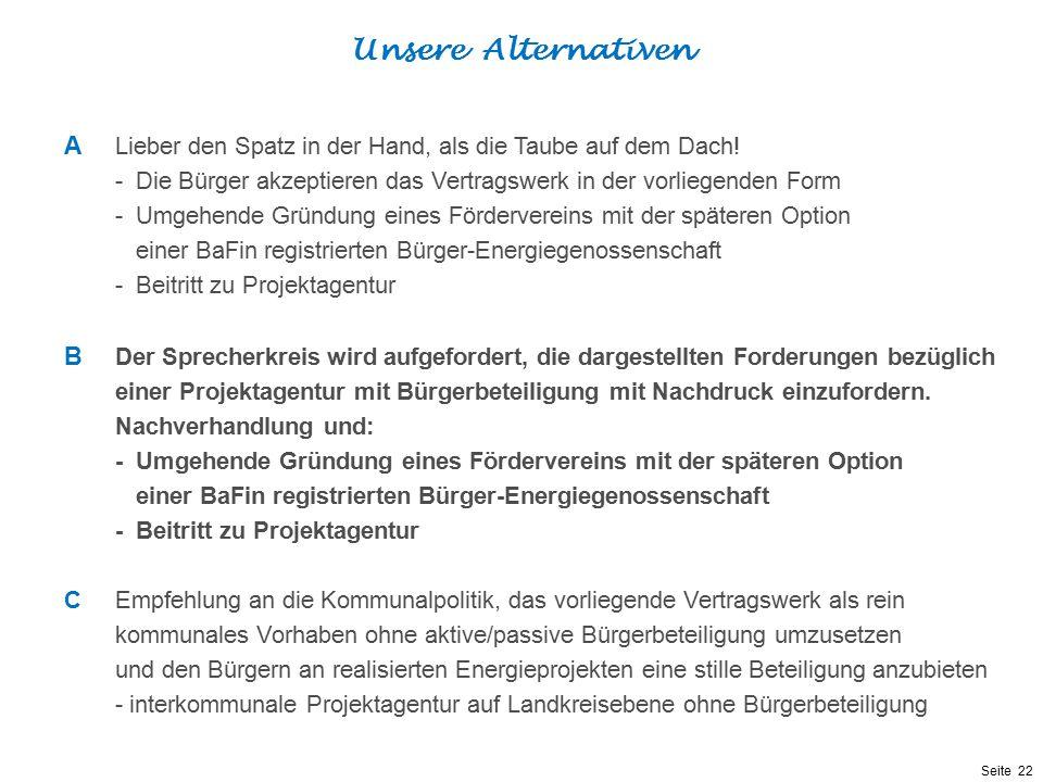 Seite 22 Unsere Alternativen A Lieber den Spatz in der Hand, als die Taube auf dem Dach! -Die Bürger akzeptieren das Vertragswerk in der vorliegenden