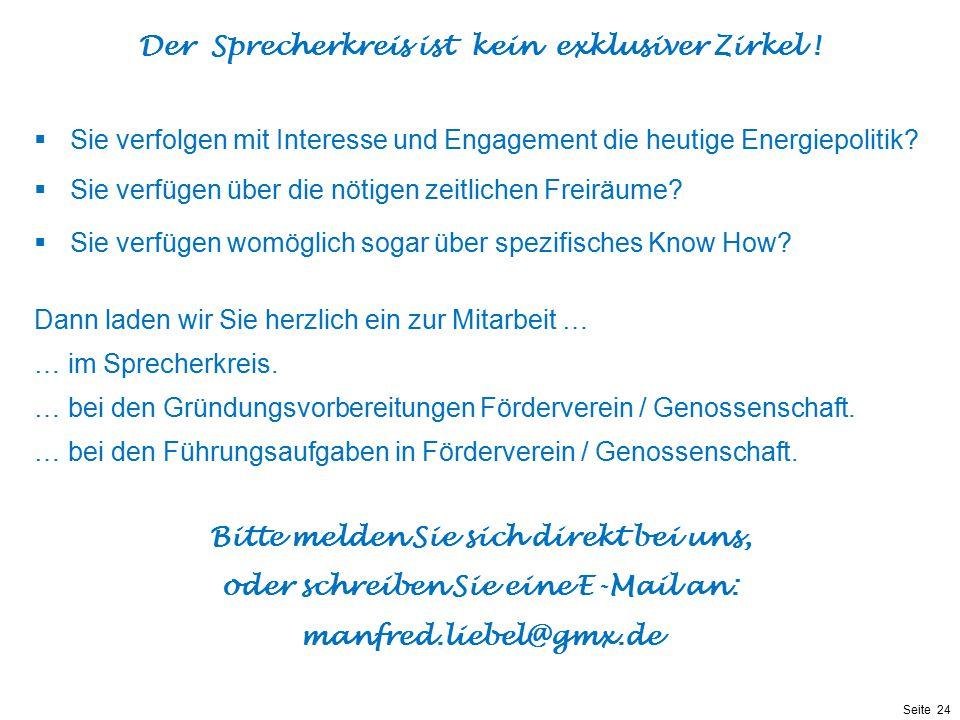 Präsentationstitel bzw. andere wichtige Informationen| Seite 24 Seite 24  Sie verfolgen mit Interesse und Engagement die heutige Energiepolitik? Der
