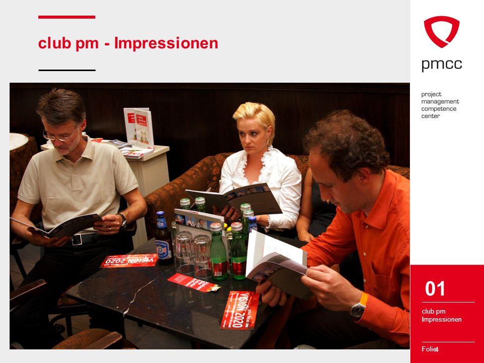 Folie 4 club pm - Impressionen club pm Impressionen 01