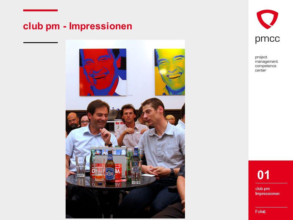 Folie 6 club pm - Impressionen club pm Impressionen 01