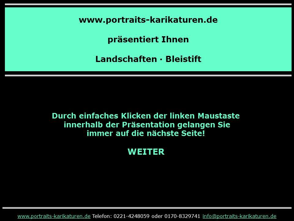 www.portraits-karikaturen.de präsentiert Ihnen Landschaften · Bleistift www.portraits-karikaturen.dewww.portraits-karikaturen.de Telefon: 0221-4248059