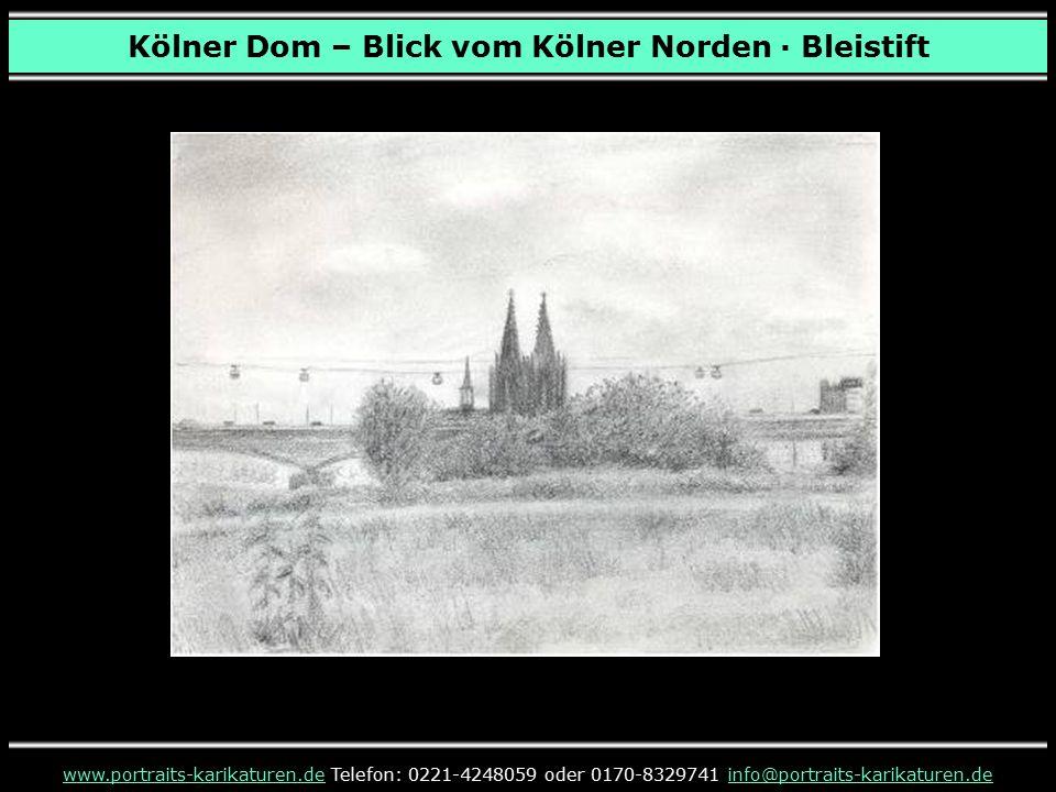 Kölner Dom – Blick vom Kölner Norden · Bleistift www.portraits-karikaturen.dewww.portraits-karikaturen.de Telefon: 0221-4248059 oder 0170-8329741 info@portraits-karikaturen.deinfo@portraits-karikaturen.de