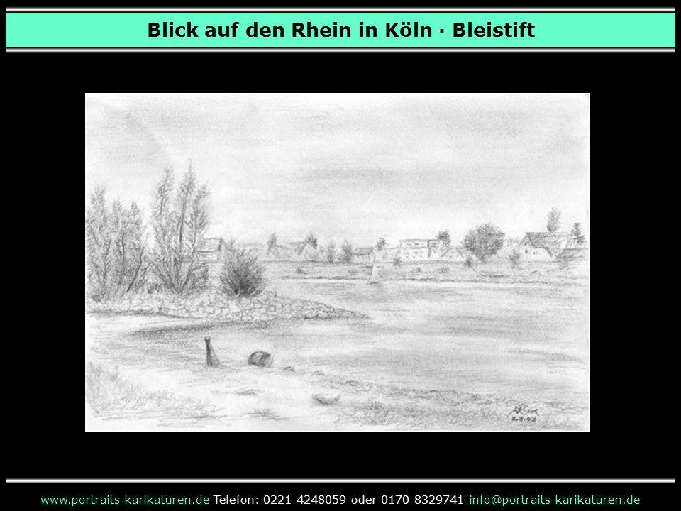 Blick auf den Rhein in Köln · Bleistift www.portraits-karikaturen.dewww.portraits-karikaturen.de Telefon: 0221-4248059 oder 0170-8329741 info@portrait