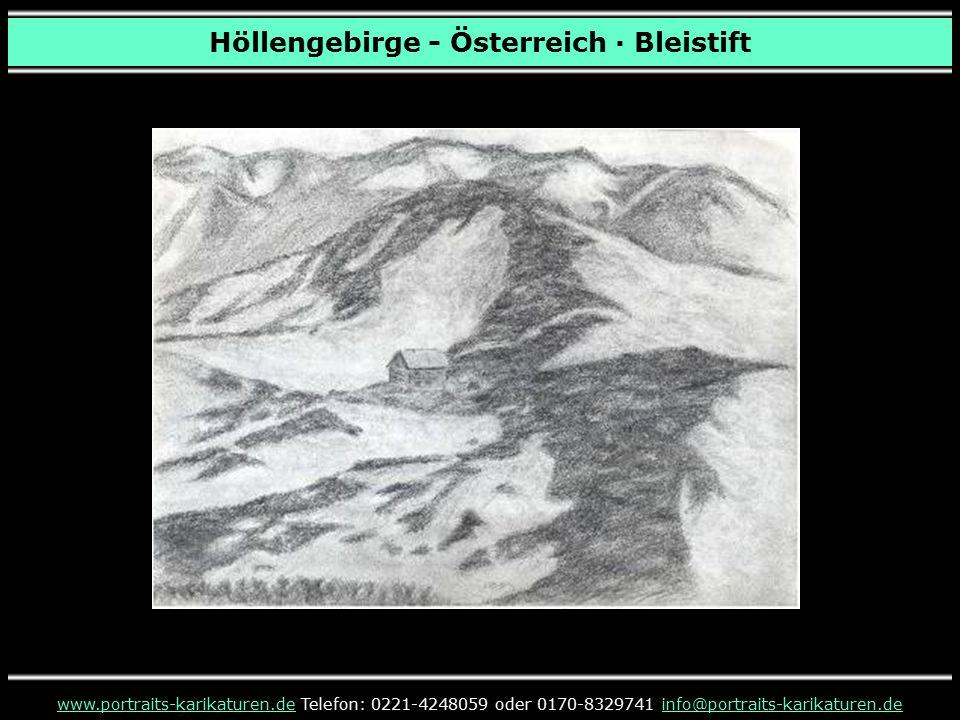 Höllengebirge - Österreich · Bleistift www.portraits-karikaturen.dewww.portraits-karikaturen.de Telefon: 0221-4248059 oder 0170-8329741 info@portraits-karikaturen.deinfo@portraits-karikaturen.de