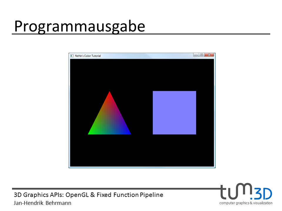 computer graphics & visualization 3D Graphics APIs: OpenGL & Fixed Function Pipeline Jan-Hendrik Behrmann Übersicht 1.OpenGL ✓ 2.Fixed Function Pipeline Vom Modell zum Bild Grundbegriffe Die OpenGL-Pipeline Per-Vertex Operations Rasterization Per-Fragment Operations