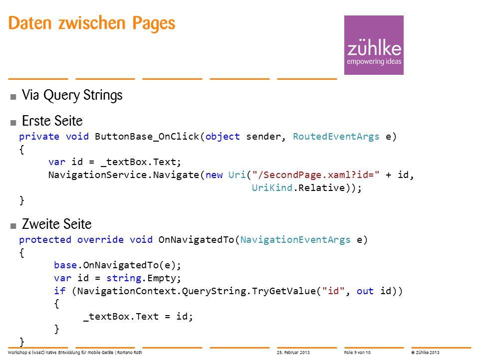 © Zühlke 2013 Daten zwischen Pages Via Query Strings Erste Seite Zweite Seite 25.