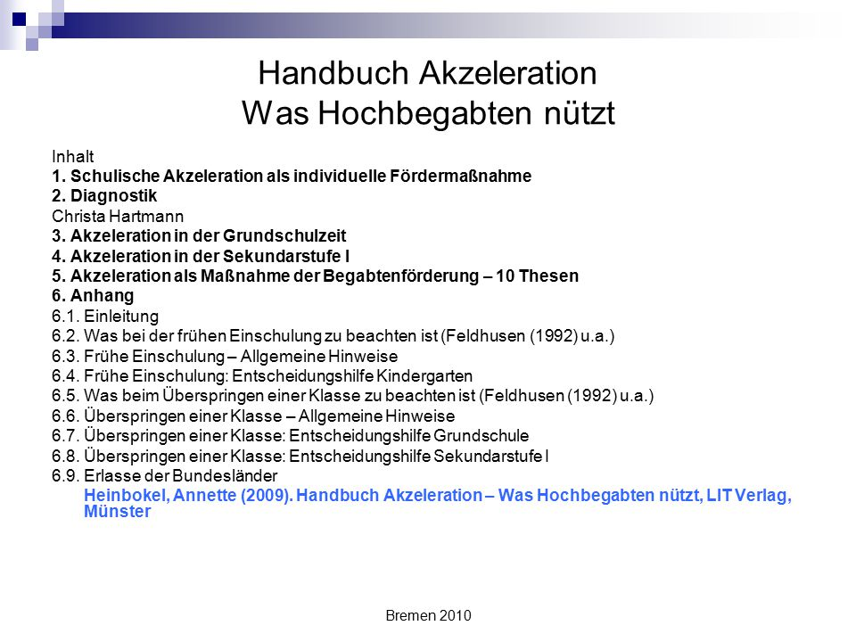 Bremen 2010 Akzeleration als Maßnahme der Begabtenförderung 10 Thesen 1.