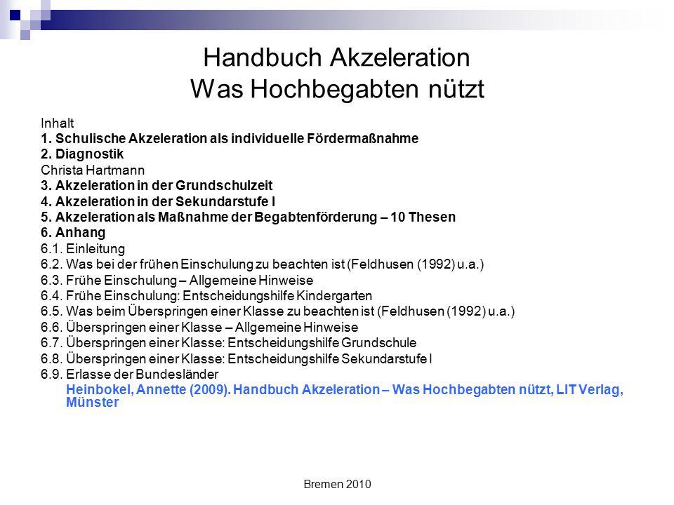 Handbuch Akzeleration Was Hochbegabten nützt Inhalt 1. Schulische Akzeleration als individuelle Fördermaßnahme 2. Diagnostik Christa Hartmann 3. Akzel