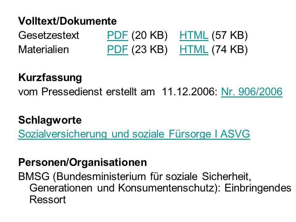 Volltext/Dokumente GesetzestextPDF (20 KB) HTML (57 KB) PDFHTML MaterialienPDF (23 KB) HTML (74 KB) PDFHTML Kurzfassung vom Pressedienst erstellt am 11.12.2006: Nr.