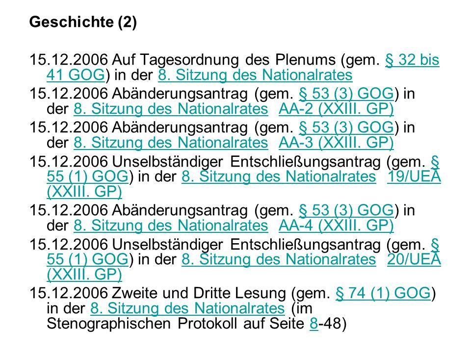 Geschichte (2) 15.12.2006 Auf Tagesordnung des Plenums (gem.