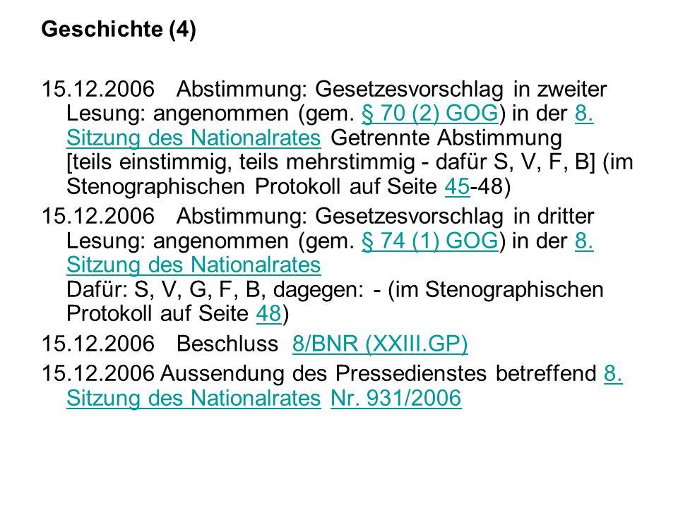 Geschichte (4) 15.12.2006 Abstimmung: Gesetzesvorschlag in zweiter Lesung: angenommen (gem.