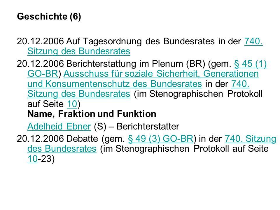 Geschichte (6) 20.12.2006 Auf Tagesordnung des Bundesrates in der 740.