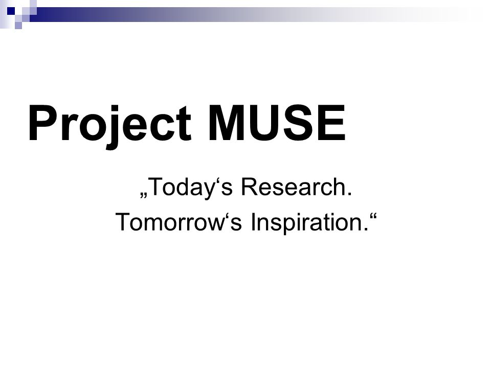 "Project MUSE ""Today's Research. Tomorrow's Inspiration."