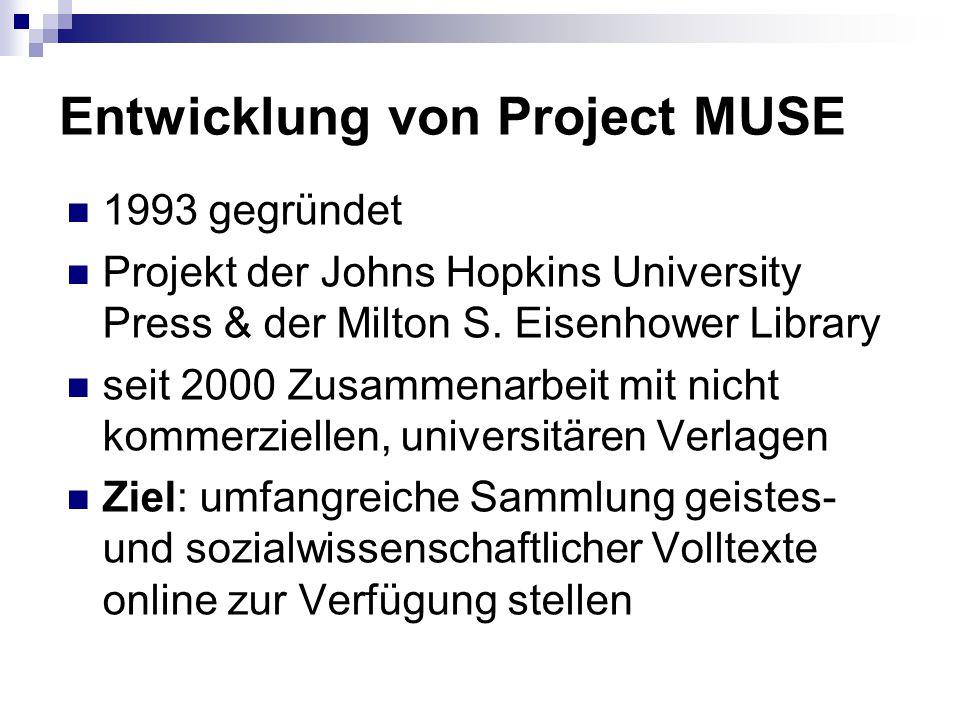 Entwicklung von Project MUSE 1993 gegründet Projekt der Johns Hopkins University Press & der Milton S.