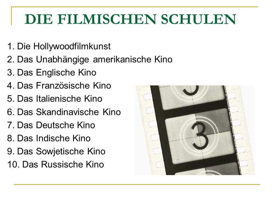 DIE FILMISCHEN SCHULEN 1. Die Hollywoodfilmkunst 2.