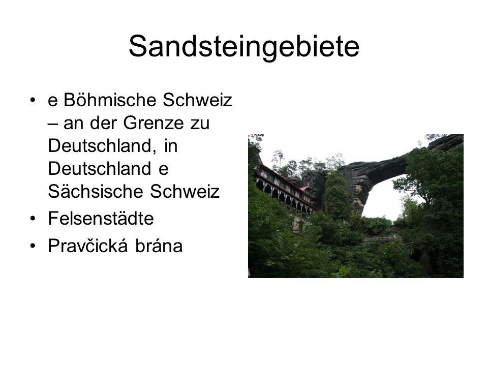 Sandsteingebiete e Böhmische Schweiz – an der Grenze zu Deutschland, in Deutschland e Sächsische Schweiz Felsenstädte Pravčická brána