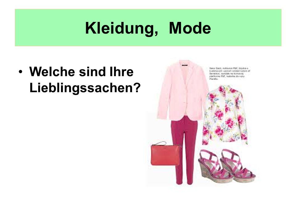 Kleidung, Mode Welche sind Ihre Lieblingssachen?.