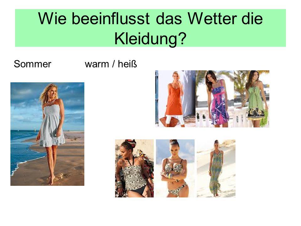 Wie beeinflusst das Wetter die Kleidung? Sommer warm / heiß