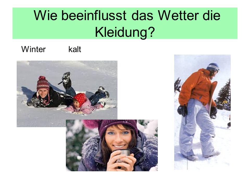 Wie beeinflusst das Wetter die Kleidung? Winter kalt