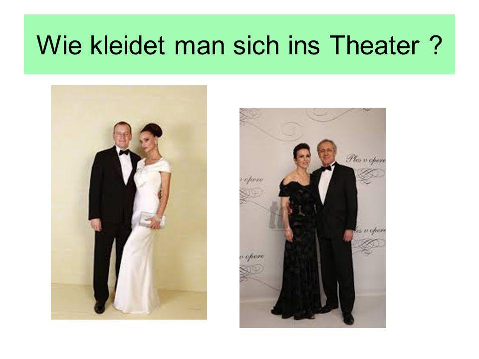 Wie kleidet man sich ins Theater ?