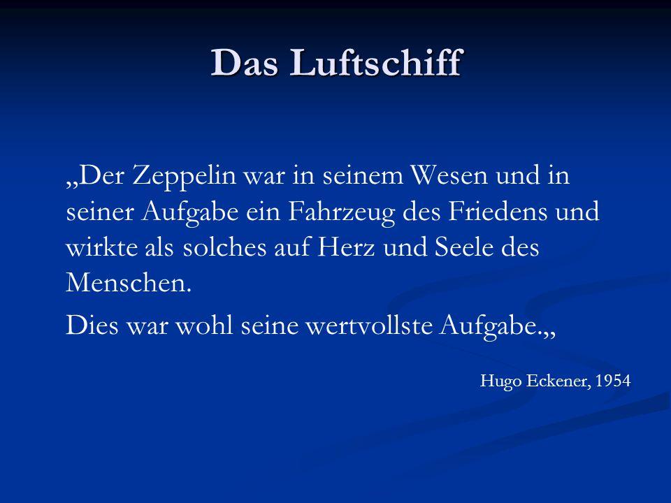 """Das Luftschiff """"Der Zeppelin war in seinem Wesen und in seiner Aufgabe ein Fahrzeug des Friedens und wirkte als solches auf Herz und Seele des Mensche"""
