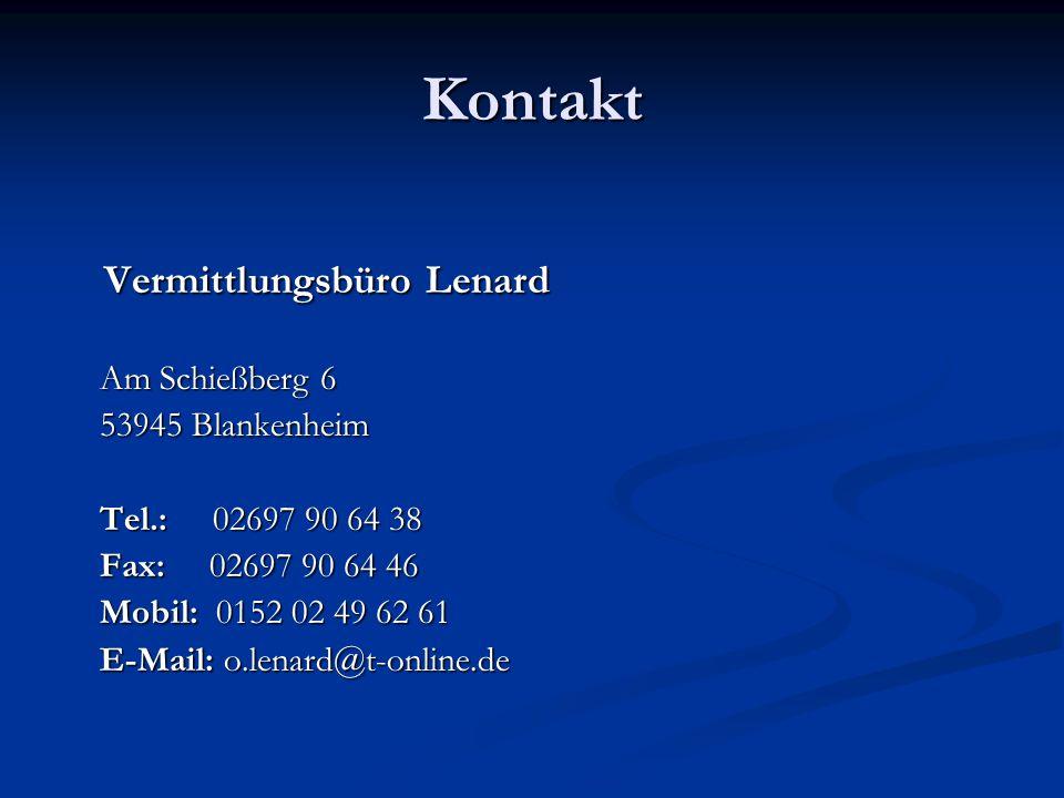 Kontakt Vermittlungsbüro Lenard Am Schießberg 6 Am Schießberg 6 53945 Blankenheim 53945 Blankenheim Tel.: 02697 90 64 38 Tel.: 02697 90 64 38 Fax: 026