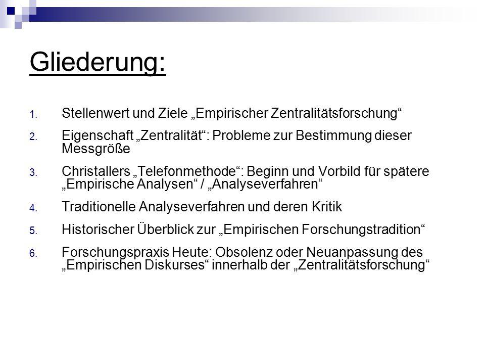 """Gliederung: 1.Stellenwert und Ziele """"Empirischer Zentralitätsforschung 2."""