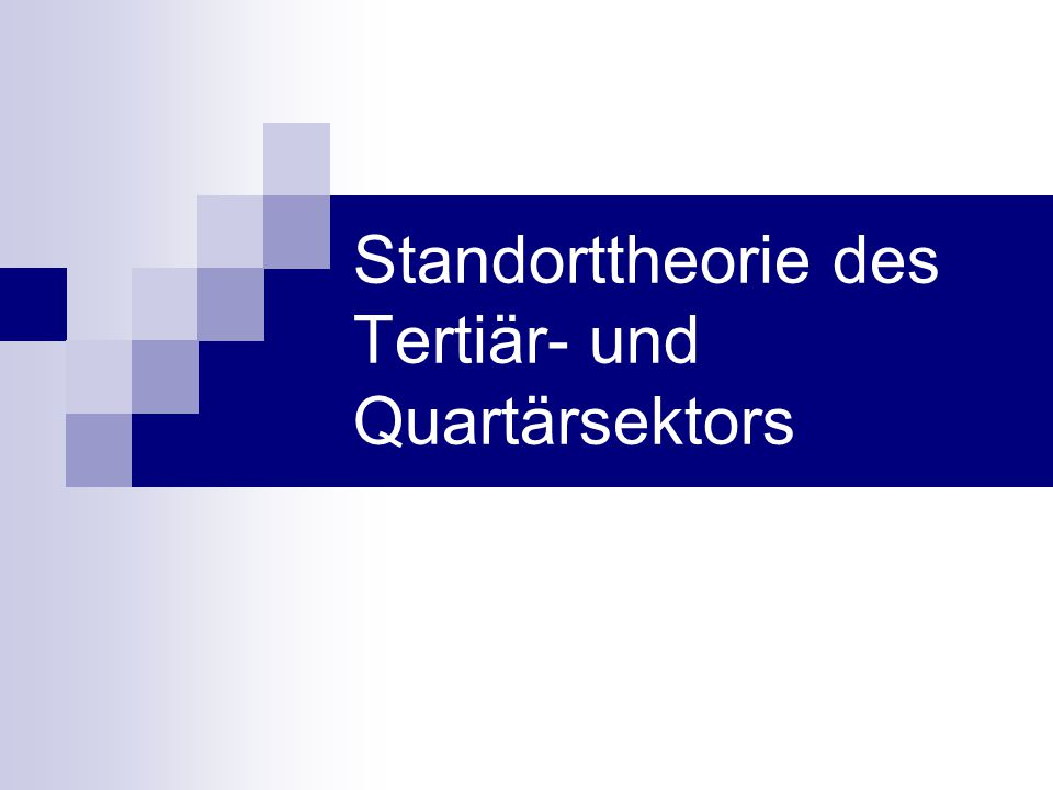 Standorttheorie des Tertiär- und Quartärsektors