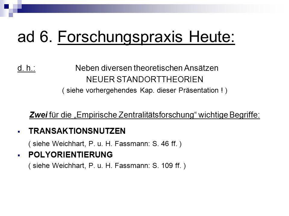 ad 6.Forschungspraxis Heute: d.