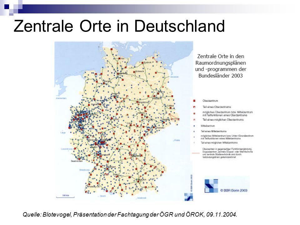 Zentrale Orte in Deutschland Quelle: Blotevogel, Präsentation der Fachtagung der ÖGR und ÖROK, 09.11.2004.