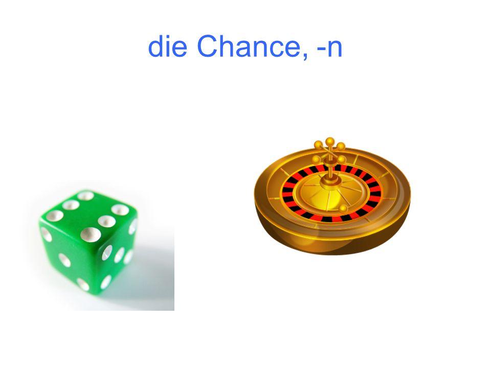 die Chance, -n